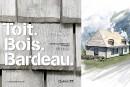 Un guide consacré aux toitures en bardeaux de bois