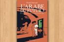 L'arabe du futur 3, de Riad Sattouf ****