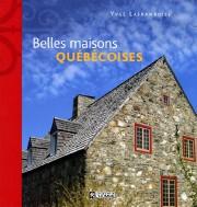 La maison typiquement québécoise existe. Yves Laframboise nous le démontre dans... - image 1.0