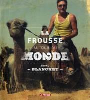 Bruno Blanchet, La frousse autour du monde 2,... - image 1.0