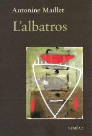 Avec L'albatros, Antonine Maillet signe un de ses... - image 1.0