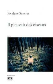 Le roman Il pleuvait des oiseaux de Jocelyne Saucier, publié chez XYZ en... - image 2.0