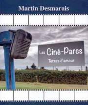 Martin Desmarais. Les ciné-parcs : terres d'amour, Éditions... - image 4.0