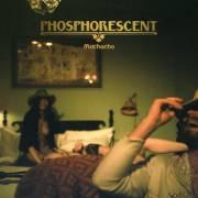 Phosphorescent, Muchacho... - image 5.0