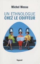 Un ethnologue chez le coiffeur de Michel Messu.... (Photo fournie par les Éditions Fayard) - image 2.0
