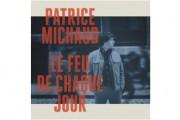 Patrice Michaud, Le feu de chaque jour... - image 3.0