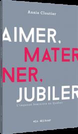 Avec son livre Aimer, materner, jubiler (VLB éditeur),... - image 2.0