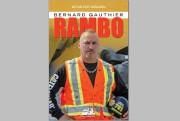La biographie deBernard «Rambo» Gauthier.... (PHOTO FOURNIE PAR LES ÉDITIONS TROIS-PISTOLES) - image 1.0
