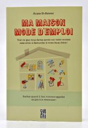 ANNIE ST-AMOURMa maison mode d'emploiéditions Caractère, 256 pages.... - image 2.0