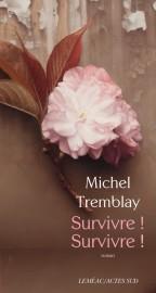 Survivre! Survivre! Michel Tremblay Leméac/Actes Sud 256 pages... - image 1.0