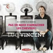 LUC VINCENT.Pas de quoi s'arracherles cheveux!, Éditions La... - image 1.0