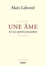 Alain Labonté avait déjà beaucoup écrit: des chansons (dont Tant qu'il y aura,... - image 2.0