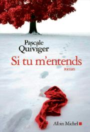 Si tu m'entends, de Pascale Quiviger... (ALBIN MICHEL) - image 1.0