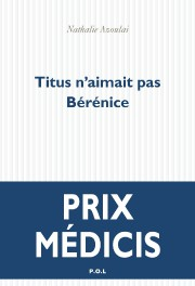 Titus n'aimait pas Bérénice, de Nathalie Azoulai... (P.O.L.) - image 2.0