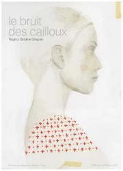 Lebruit des cailloux, de Rogé et Caroline Grégoire... (ÉDITIONS LA MORUE VERTE) - image 1.0