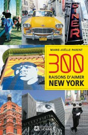 300 raisons d'aimer New York, de Marie-Joëlle Parent... (PHOTO FOURNIE PAR LES ÉDITIONS DE L'HOMME) - image 3.0