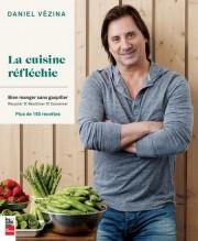 Daniel Vézina La cuisine réfléchie : bien manger... - image 1.0