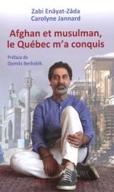 Afghan et musulman, le Québec m'a conquis, de... (PHOTO FOURNIE PAR L'ÉDITEUR) - image 2.0