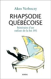 Rhapsodie québécoise:Itinéraire d'un enfant de la loi 101... (Photo fournie par la maison d'édition) - image 2.0