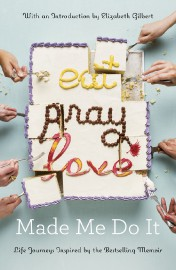 Eat, Pray, Love Made Me Do It... (PHOTO FOURNIE PAR LA MAISON D'ÉDITION) - image 9.0