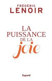 La puissance de la joie, deFrédéric Lenoir... (Photo fournie parFayard) - image 2.0