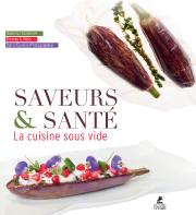 Saveurs & Santé-La Cuisine sous vide, Hubertus Tzchirner... (PHOTO FOURNIE PAR ÉDITIONS PLACES DES VICTOIRES) - image 10.0