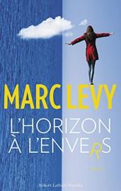 L'horizon à l'envers, de Marc Lévy... (IMAGE FOURNIE PAR LES ÉDITIONS ROBERT LAFFONT) - image 2.0