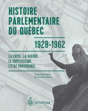Histoire parlementaire du Québec, 1928-1962... (Image fournie par Septentrion) - image 2.0