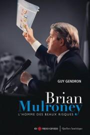 Brian Mulroney – L'homme des beaux risques, de... (Image fournie par Québec Amérique) - image 1.0