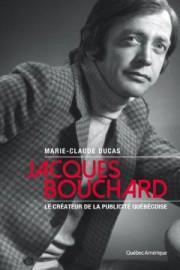 Jacques Bouchard – Le créateur de la publicité... (Image fournie par Québec Amérique) - image 1.1