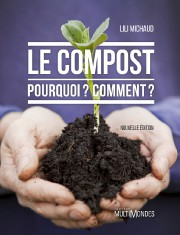 LILI MICHAUD. Le compost pourquoi? Comment? Éditions MultiMondes, 2016, 260 p.... - image 2.0