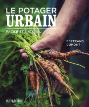 BERTRAND DUMONT. Le potager urbain, facile et naturel, Éditions MultiMondes,... - image 4.0