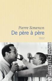 De père à père, de Pierre Simenon... (PHOTO FOURNIE PAR FLAMMARION) - image 2.0