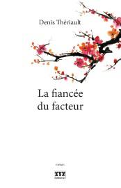 La fiancée du facteur, de Denis Thériault... (IMAGE FOURNIE PAR LA MAISON D'ÉDITION) - image 2.0