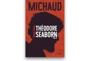 MARTIN MICHAUD,Quand j'étais Théodore Seaborn(Goélette)... - image 1.0