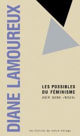 Les possibles du féminisme:agir sans «nous», de Diane... (Image fournie par la maison d'édition) - image 3.0