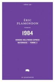 La trilogie1984,d'Éric Plamondon... (Photo fournie par la maison d'édition) - image 1.0