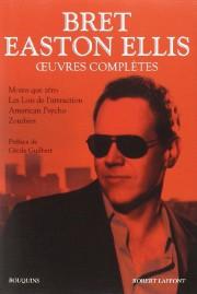 Œuvres complètes deBret Easton Ellis... (Image fournie par les éditions Robert Laffont) - image 1.0