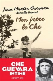 Mon frère le Che, d'Armelle Vincent et deJuan... (Image fournie parCalmann-Lévy) - image 2.0