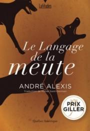 Le langage de la meute, d'André Alexis... (Image fournie parQuébec Amérique) - image 2.0