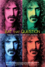 Affiche du film Eat That Question : Frank Zappa in... (IMAGE FOURNIE PAR MÉTROPOLE FILMS DISTRIBUTION) - image 1.0