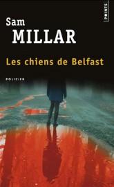 Les chiens de Belfast, Sam Millar, Points Policier... - image 2.0