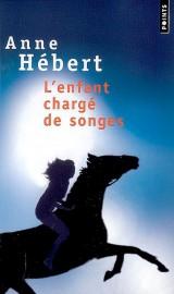 Anne Hébert, L'enfant chargé de songes (Points), et Un habit de... - image 3.0