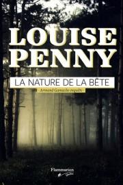 La nature de la bête, de Louise Penny... (Photo fournie par Flammarion Québec) - image 2.0