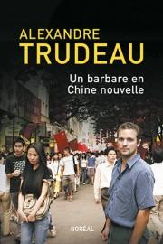 Un barbare en Chine nouvelle, d'Alexandre Trudeau... (Image fournie parBoréal) - image 2.0