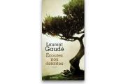 LAURENT GAUDÉ,Écoutez nos défaites(Actes Sud/Leméac)... - image 1.0