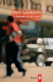 L'énigme du retour, de Dany Laferrière... (IMAGE FOURNIE PAR L'ÉDITEUR) - image 2.0