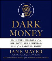 Dark Money, de Jane Mayer... (IMAGE FOURNIE PAR L'ÉDITEUR) - image 3.0