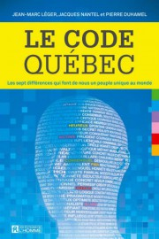 Le code Québec, de Jean-Marc Léger, Jacques Nantel... (PHOTO TIRÉE D'INTERNET) - image 1.0
