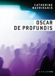 Oscar De Profundis, de Catherine Mavrikakis... (Image fournie parHéliotrope) - image 2.0